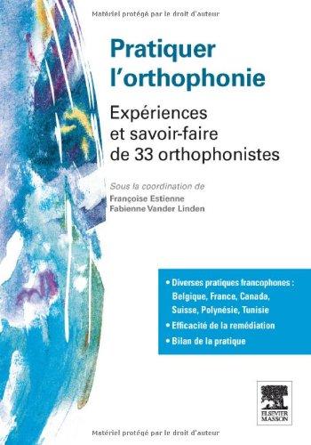 Pratiquer l'orthophonie: Expériences et savoir-faire de 33 orthophonistes
