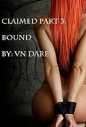 Claimed Part 3: Bound (Claimed (An Erotic Awakening))