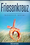 Friesenkreuz: Nordsee Krimi (German Edition)