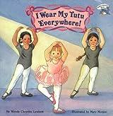 I Wear My Tutu Everywhere! (All Aboard Books (Paperback))