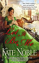 Let it be Me by Kate Noble (2013-04-02)