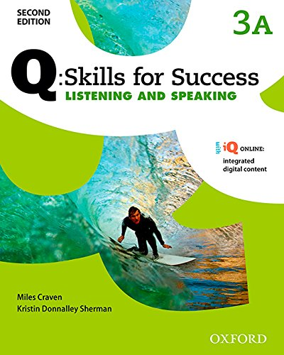 Q Skills for Success: Level 3: Listening & Speaking Split Student Book A with iQ Online (Q Skills for Success 2nd Edition)
