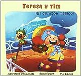 Teresa y tim - ¡el corazon magico!