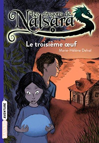 Les Dragons de Nalsara, 01 : le troisième oeuf