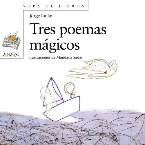 Tres poemas mágicos (Literatura Infantil (6-11 Años) - Sopa De Libros) por Jorge Luján