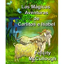 Las Mágicas Aventuras De Carlitos E Isabel (Spanish Edition)