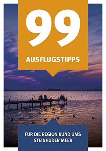 99 Ausflugstipps: für die Region rund ums Steinhuder Meer