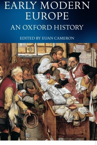 Early Modern Europe: An Oxford History by Cameron. Euan ( 2001 ) Paperback