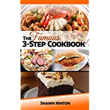THE FAMOUS 3-STEP COOKBOOK: Cooking made easy