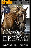 Chasing Dreams (Timber Ridge Riders Book 5)