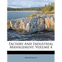Factory and Industrial Management, Volume 4