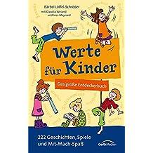Werte für Kinder: Das große Entdeckerbuch. 222 Geschichten, Spiele und Mitmach-Spaß