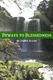 Byways to Blessedness (Annotated with Biography about James Allen)
