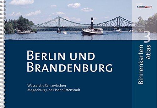 BinnenKarten Atlas 3   Berlin und Brandenburg: Wasserstraßen zwischen Magdeburg und Eisenhüttenstadt