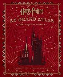 Harry Potter - Le Grand Atlas - tome 1 - Harry Potter : Le Grand Atlas : La Magie au cinéma