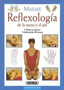 reflexología: Reflexología de la mano y el pie (Pequeñas Joyas)