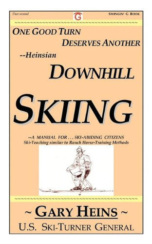 One Good Turn Deserves Another--Heinsian Downhill Skiing por Gary Lee Heins