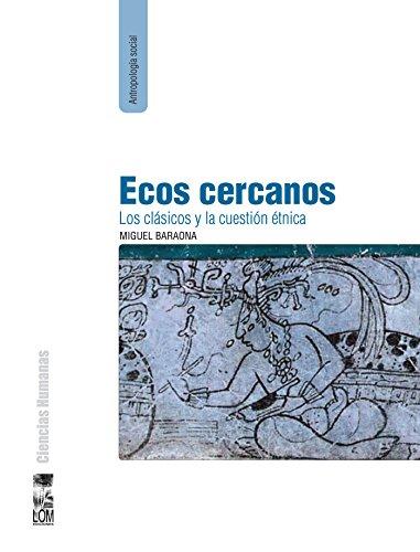 Ecos cercanos: Los clásicos y la cuestión étnica por Miguel Baraona