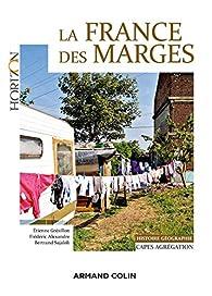 La France des marges - Histoire-Géographie Capes-Agrégation par Étienne Grésillon