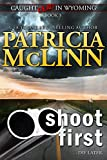Shoot First (Caught Dead in Wyoming, Book 3)