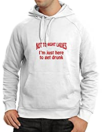 N4092H sudadera con capucha Nothing Tonight Ladies I am just here to get drink gift