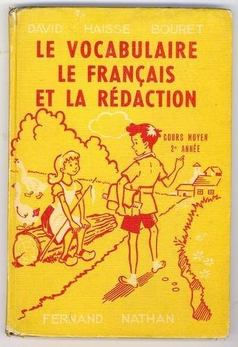 Le vocabulaire, le francais et la redaction au cours moyen 2e annee par HAISSE A., BOURET A. DAVID M.