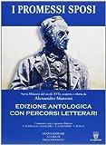 Promessi sposi. Ediz. antologica. Con e-book. Con espansione online. Per le Scuole superiori