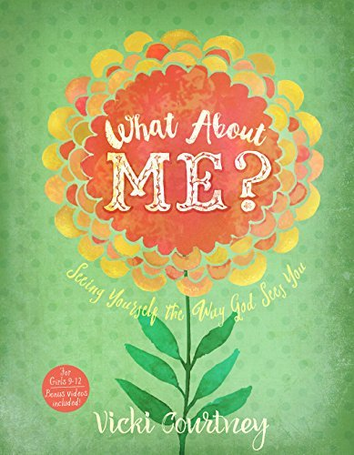 What About Me?: Seeing Yourself the Way God Sees You by Vicki Courtney (2016-09-15)