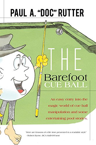 The Barefoot Cue Ball: An Easy Entery into the Magic World of Cue Ball Manipulation and Some Entertaining Pool Stories. (English Edition) -