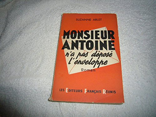 Suzanne Arlet. Monsieur Antoine n'a pas dpos l'enveloppe