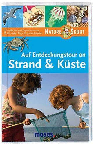 Auf Entdeckungstour an Strand und Küste. Nature Scout (Expedition Natur)