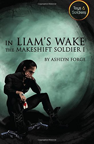 In Liam's Wake: The Makeshift Soldier I (Toys and Soldiers)