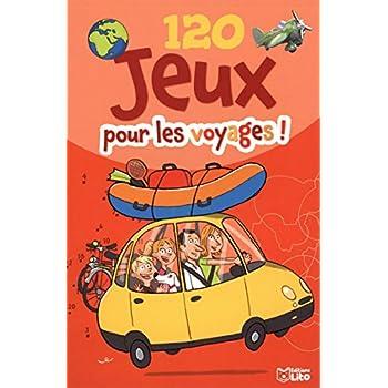 120 Jeux pour les Voyages - De 5 à 8 ans
