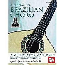 Brazilian Choro: A Method for Mandolin and Bandolim (English Edition)