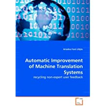 Automatic Improvement of Machine Translation Systems: recycling non-expert user feedback
