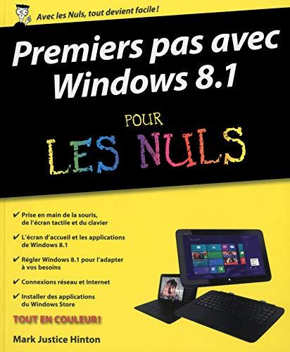 Premiers pas avec Windows 8.1 pour les Nuls par Mark JUSTICE HINTON