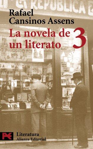 La novela de un literato, 3: (Hombres, ideas, escenas, efemérides, anécdotas...) (1923-1936) (El Libro De Bolsillo - Literatura) por Rafael Cansinos Assens