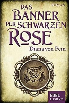 Das Banner der schwarzen Rose von [von Pein, Diana]