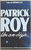 Patrick Roy : un an déjà (Zelie biographies)