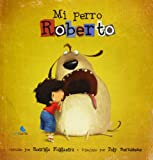 Mi Perro Roberto (Cuentame Un Cuento)