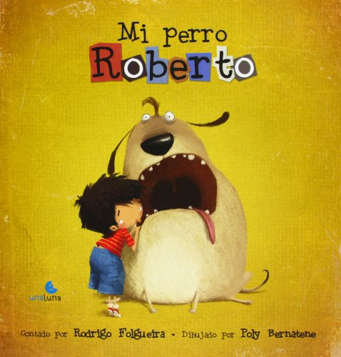 Mi perro Roberto / Roberto, My Dog