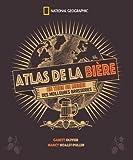 Atlas de la bière - Un tour du monde des meilleures brasseries
