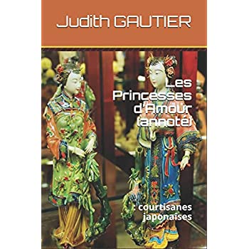 Les Princesses d'Amour (annoté): : courtisanes japonaises