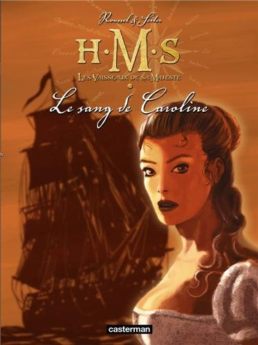 HMS : His Majesty's Ship, Tome 6 : Le sang de Caroline