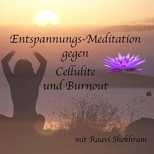 Entspannungs-Meditation gegen Cellulite und Burnout