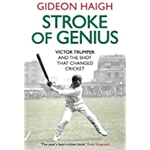 Stroke of Genius: Victor Trumper and the Shot that Changed Cricket