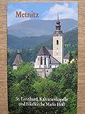 Metnitz: St. Leonhard, Kalvarienkapelle und Filialkirche Maria Höfl