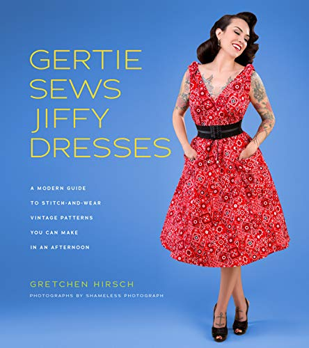 Gertie Sews Jiffy Dresses: A Modern Guide to Stitch-and-Wear Vintage Patterns You Can Make in a Day (Gertie's Sewing) (English Edition)