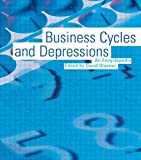 Business Cycles and Depressions: An Encyclopedia: An Encyclopaedia (Garland Reference Library of Social Science)