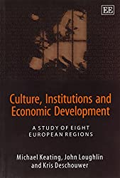 Culture, Institutions And Economic Development: A Study Of Eight European Regions